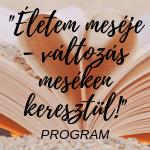 Életem meséje Program
